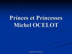 Princes et Princesses Michel OCELOT Katia RIFF CPC