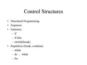 Control Structures Structured Programming Sequence Selection if else