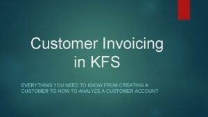 Customer Invoicing in KFS EVERYTHING YOU NEED TO