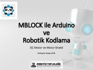 MBLOCK ile Arduino ve Robotik Kodlama DC Motor