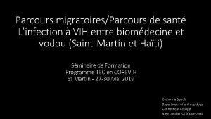 Parcours migratoiresParcours de sant Linfection VIH entre biomdecine