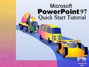 Microsoft Power Point 97 Quick Start Tutorial Click
