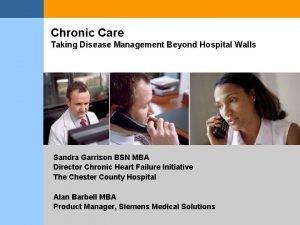 Chronic Care Taking Disease Management Beyond Hospital Walls
