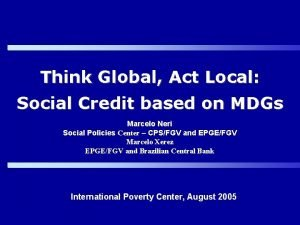 Think Global Act Local Social Credit based on