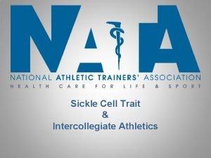Sickle Cell Trait Intercollegiate Athletics Sickle Cell Trait