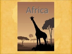 Africa More About Africa Africa Africa is the