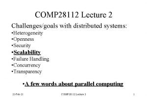 COMP 28112 Lecture 2 Challengesgoals with distributed systems