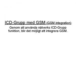 ICDGrupp med GSM GSM integration Genom att anvnda