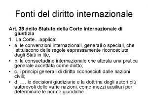 Fonti del diritto internazionale Art 38 dello Statuto