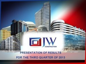 PRESENTATION OF RESULTS FOR THE THIRD QUARTER OF