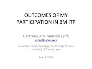 OUTCOMES OF MY PARTICIPATION IN BM ITP Gertrude