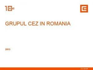 GRUPUL CEZ IN ROMANIA 2015 INVESTITII IN ROMANIA