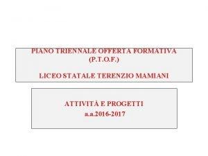 PIANO TRIENNALE OFFERTA FORMATIVA P T O F