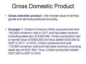 Gross Domestic Product Gross domestic product the market