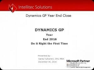 Dynamics GP Year End Close DYNAMICS GP Year
