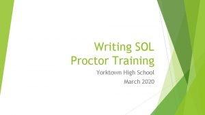 Writing SOL Proctor Training Yorktown High School March