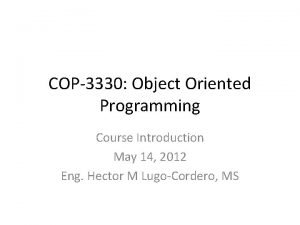 COP3330 Object Oriented Programming Course Introduction May 14