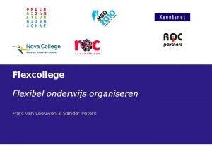 Flexcollege Flexibel onderwijs organiseren Marc van Leeuwen Sander