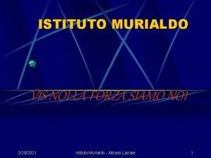 ISTITUTO MURIALDO VIS NOI LA FORZA SIAMO NOI