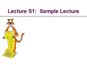 Lecture S 1 Sample Lecture Overview Lecture T