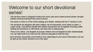 Welcome to our short devotional series This devotion