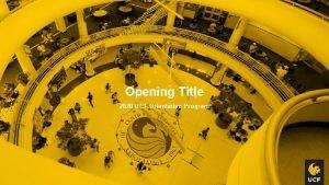 Opening Title 2020 UCF Orientation Program Opening Title