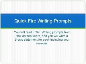 Quick Fire Writing Prompts You will read FCAT