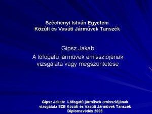 Szchenyi Istvn Egyetem Kzti s Vasti Jrmvek Tanszk