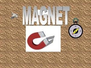 MAGNET Asal Mula Magnet berasal dari kata MAGNESIA