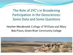 The Role of 2 YCs in Broadening Participation