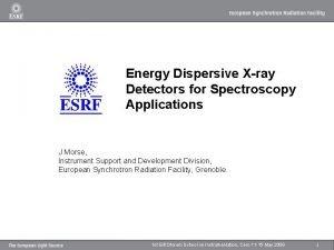 Energy Dispersive Xray Detectors for Spectroscopy Applications J