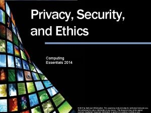 Privacy Security and Ethics Computing Essentials 2014 Privacy