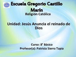 Escuela Gregorio Castillo Marn Religin Catlica Unidad Jess