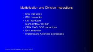Multiplication and Division Instructions MUL Instruction IMUL Instruction