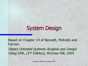 System Design Based on Chapter 14 of Bennett