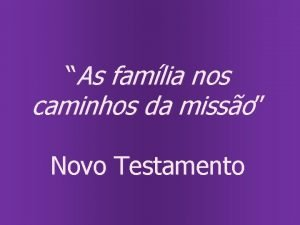 As famlia nos caminhos da misso Novo Testamento