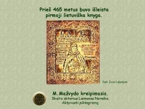 Prie 465 metus buvo ileista pirmoji lietuvika knyga