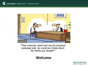 Welcome Purchasing Cardholder Orientation Marilyn Powell Purchasing Card