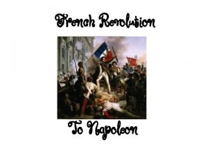 French Revolution To Napoleon Causes of the Revolution
