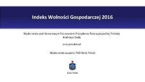 Indeks Wolnoci Gospodarczej 2016 Wydarzenie pod Honorowym Patronatem