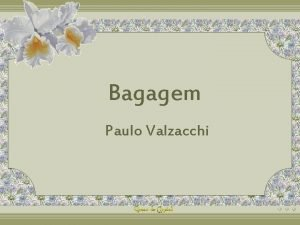 Bagagem Paulo Valzacchi Quando sua vida comea voc