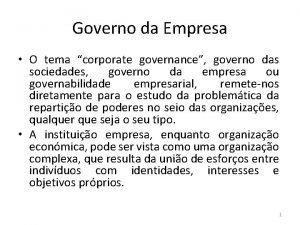 Governo da Empresa O tema corporate governance governo
