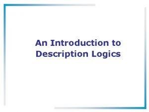 An Introduction to Description Logics What Are Description