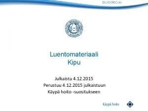 Luentomateriaali Kipu Julkaistu 4 12 2015 Perustuu 4