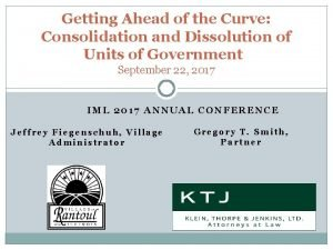 Getting Ahead of the Curve Consolidation and Dissolution