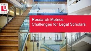 Research Metrics Challenges for Legal Scholars Bibliometrics Research