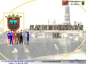 AYUNTAMIENTO DE TUDELA II Jornada de Modernizacin e