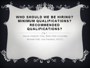 WHO SHOULD WE BE HIRING MINIMUM QUALIFICATIONS RECOMMENDED