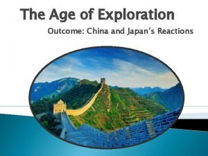 The Age of Exploration Outcome China and Japans