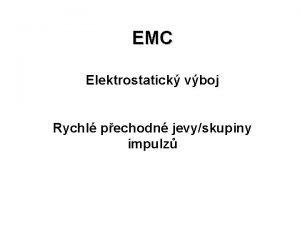 EMC Elektrostatick vboj Rychl pechodn jevyskupiny impulz EMC